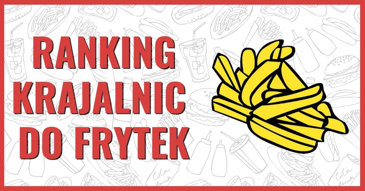 Ranking Krajalnic do Frytek